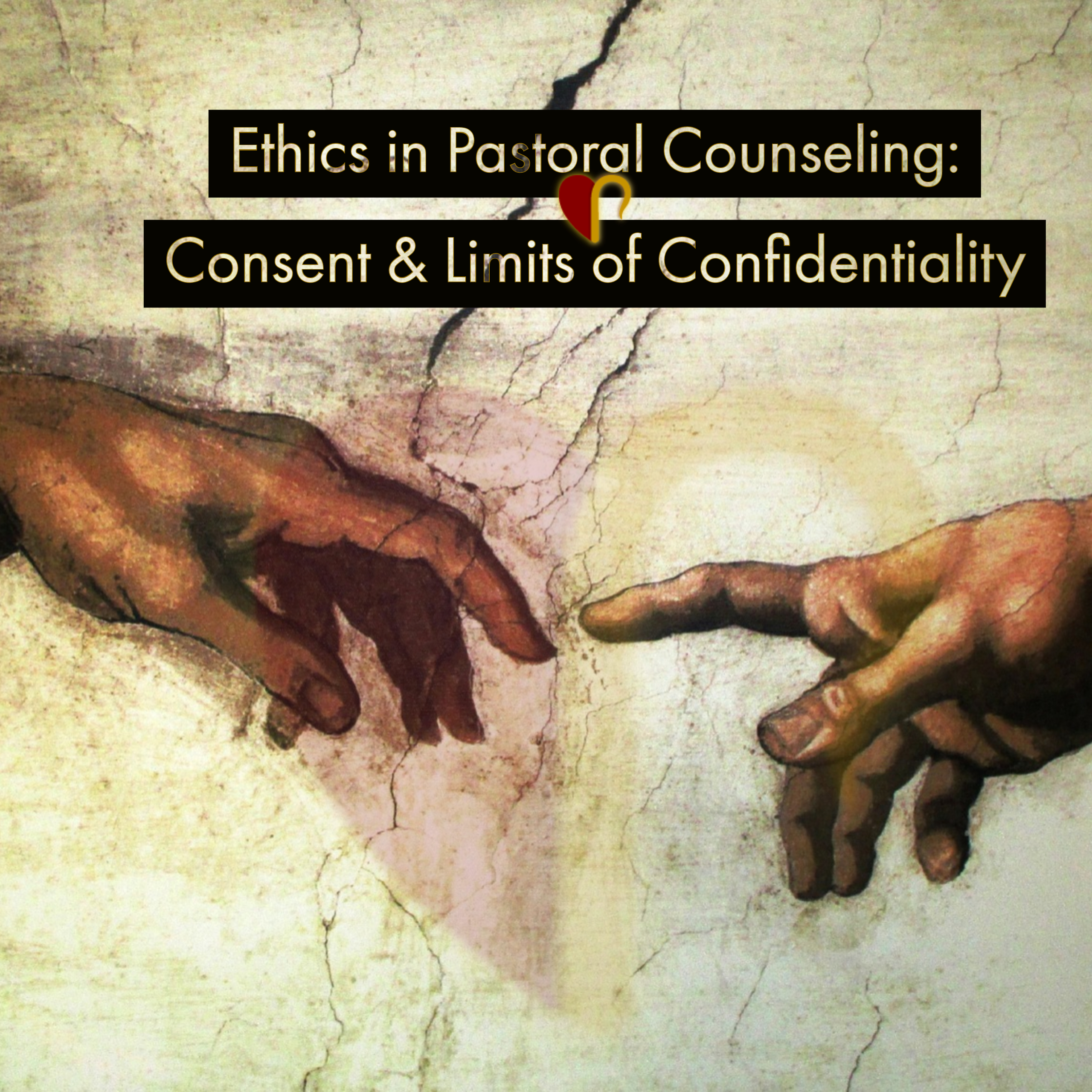 Limits of Confidentiality & Informed Consent in Pastoral